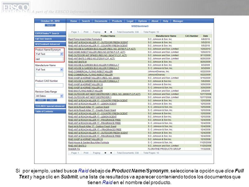 Si por ejemplo, usted busca Raid debajo de Product Name/Synonym, seleccione la opción que dice Full Text y haga clic en Submit, una lista de resultados va aparecer conteniendo todos los documentos que tienen Raid en el nombre del producto.