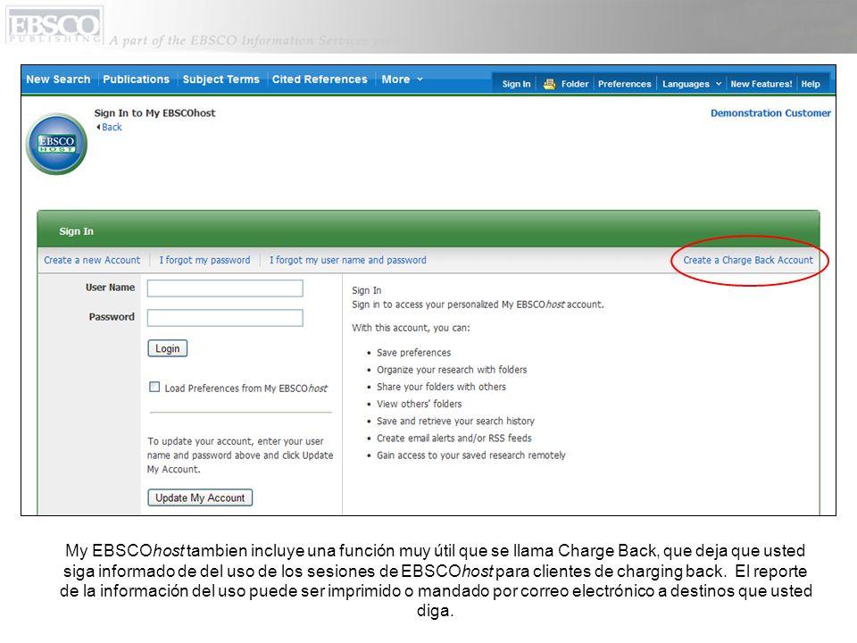 My EBSCOhost tambien incluye una función muy útil que se llama Charge Back, que deja que usted siga informado de del uso de los sesiones de EBSCOhost