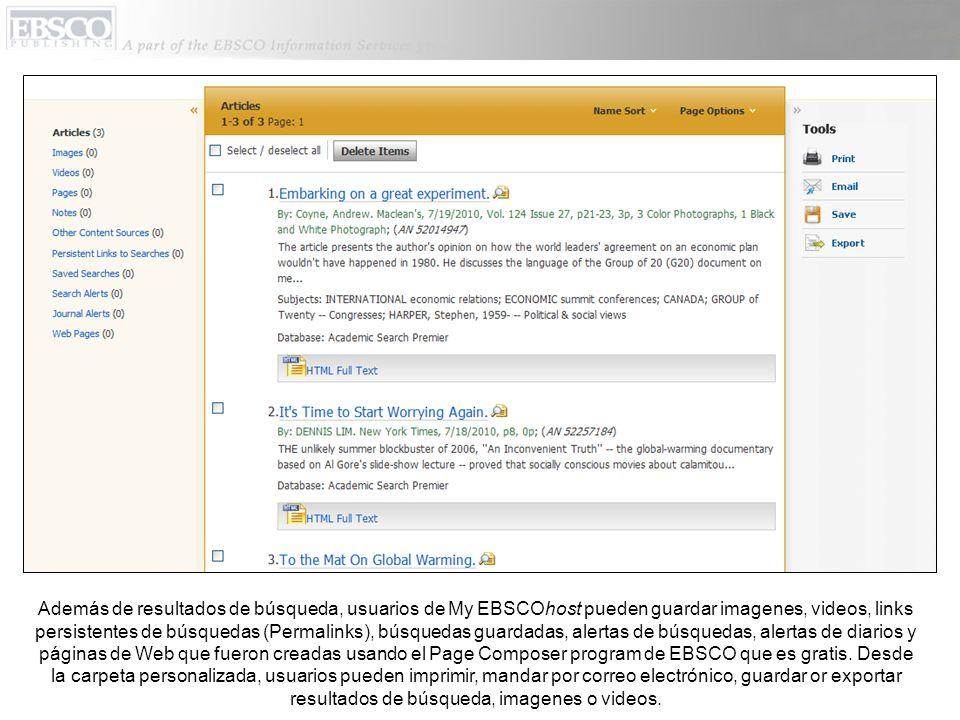 Además de resultados de búsqueda, usuarios de My EBSCOhost pueden guardar imagenes, videos, links persistentes de búsquedas (Permalinks), búsquedas gu