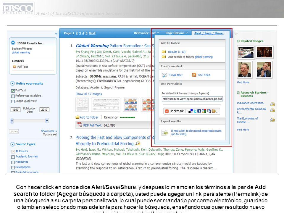 Con hacer click en donde dice Alert/Save/Share, y despues lo mismo en los términos a la par de Add search to folder (Agegar búsqueda a carpeta), usted