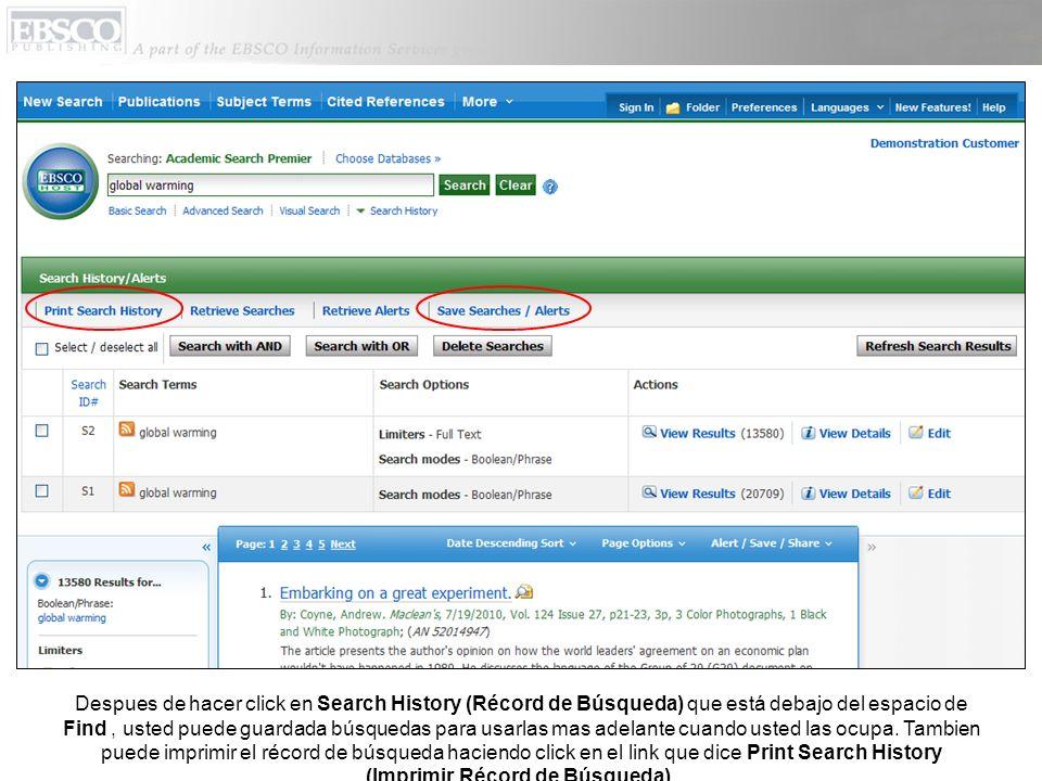 Despues de hacer click en Search History (Récord de Búsqueda) que está debajo del espacio de Find, usted puede guardada búsquedas para usarlas mas ade