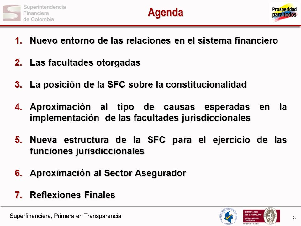 4 Agenda 1.Nuevo entorno de las relaciones en el sistema financiero 2.Las facultades otorgadas 3.La posición de la SFC sobre la constitucionalidad 4.Aproximación al tipo de causas esperadas en la implementación de las facultades jurisdiccionales 5.Nueva estructura de la SFC para el ejercicio de las funciones jurisdiccionales 6.Aproximación al Sector Asegurador 7.Reflexiones Finales