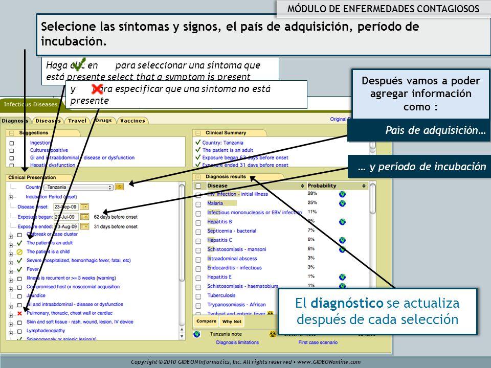 Después vamos a poder agregar información como : … y período de incubación Haga clic en para seleccionar una síntoma que está presente select that a s