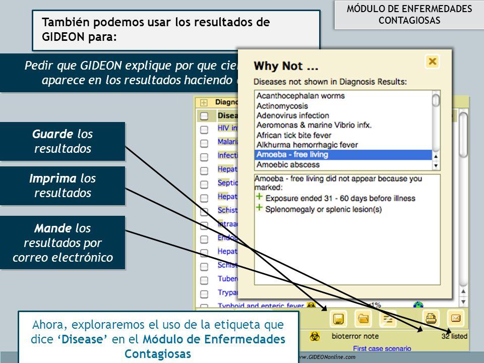 También podemos usar los resultados de GIDEON para: Pedir que GIDEON explique por que cierta enfermedad no se aparece en los resultados haciendo clic