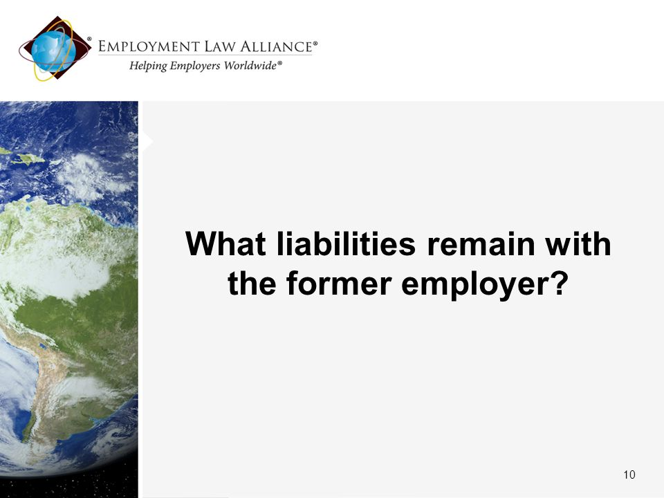 What liabilities remain with the former employer? 10