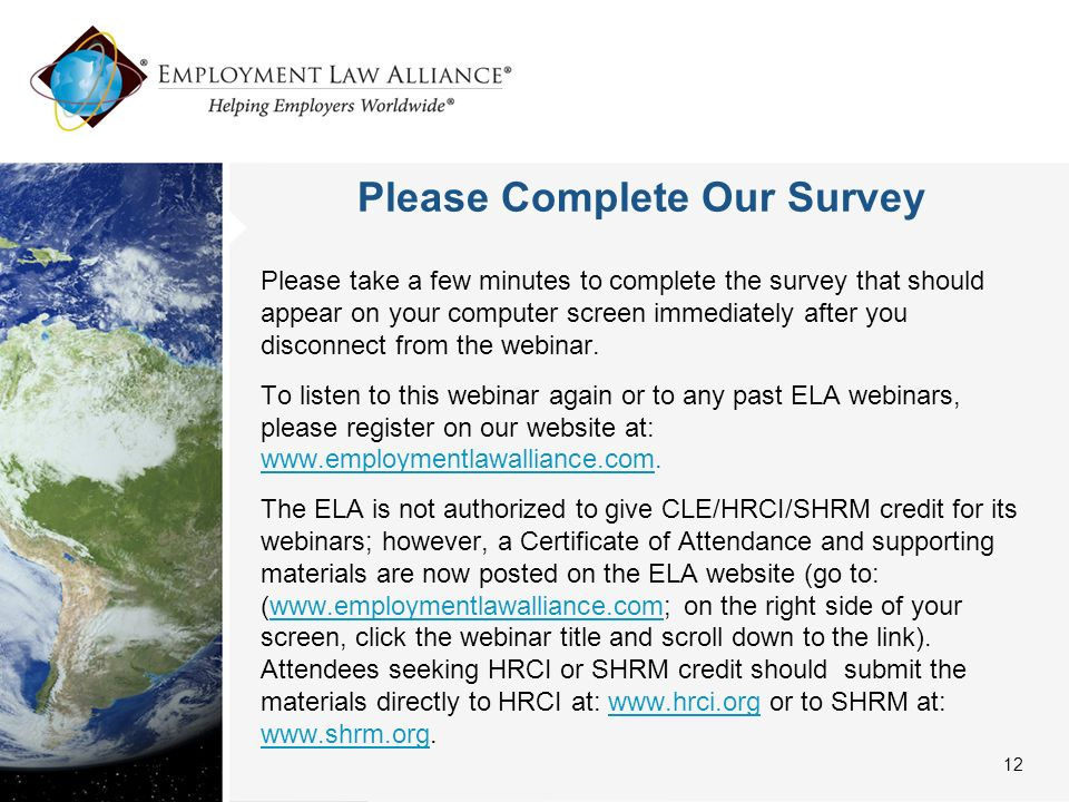 Please Complete Our Survey Please take a few minutes to complete the survey that should appear on your computer screen immediately after you disconnect from the webinar.