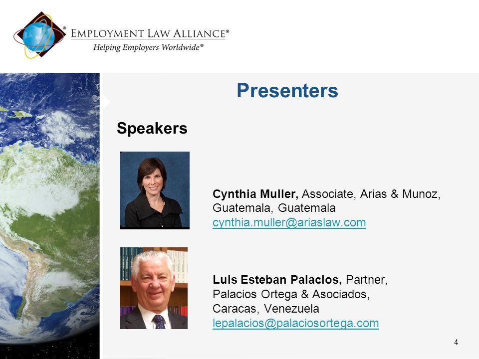 Presenters Speakers Cynthia Muller, Associate, Arias & Munoz, Guatemala, Guatemala cynthia.muller@ariaslaw.com Luis Esteban Palacios, Partner, Palacio
