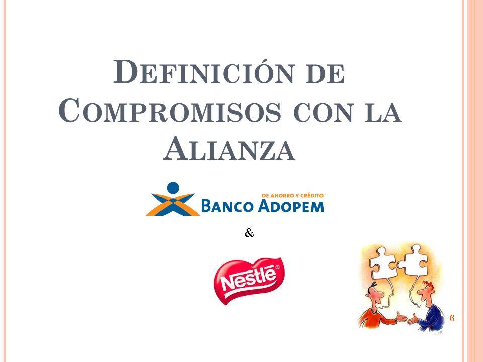 D EFINICIÓN DE C OMPROMISOS CON LA A LIANZA & 6