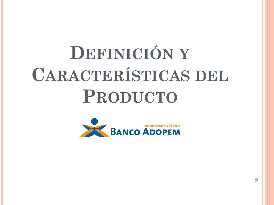 D EFINICIÓN Y C ARACTERÍSTICAS DEL P RODUCTO 9