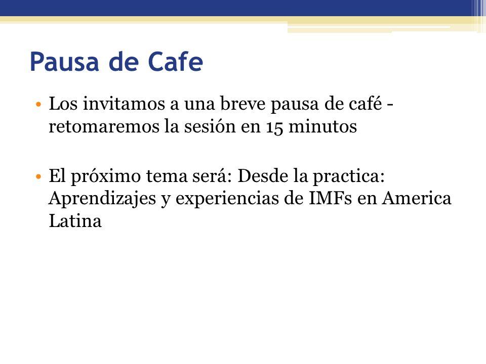 Pausa de Cafe Los invitamos a una breve pausa de café - retomaremos la sesión en 15 minutos El próximo tema será: Desde la practica: Aprendizajes y ex