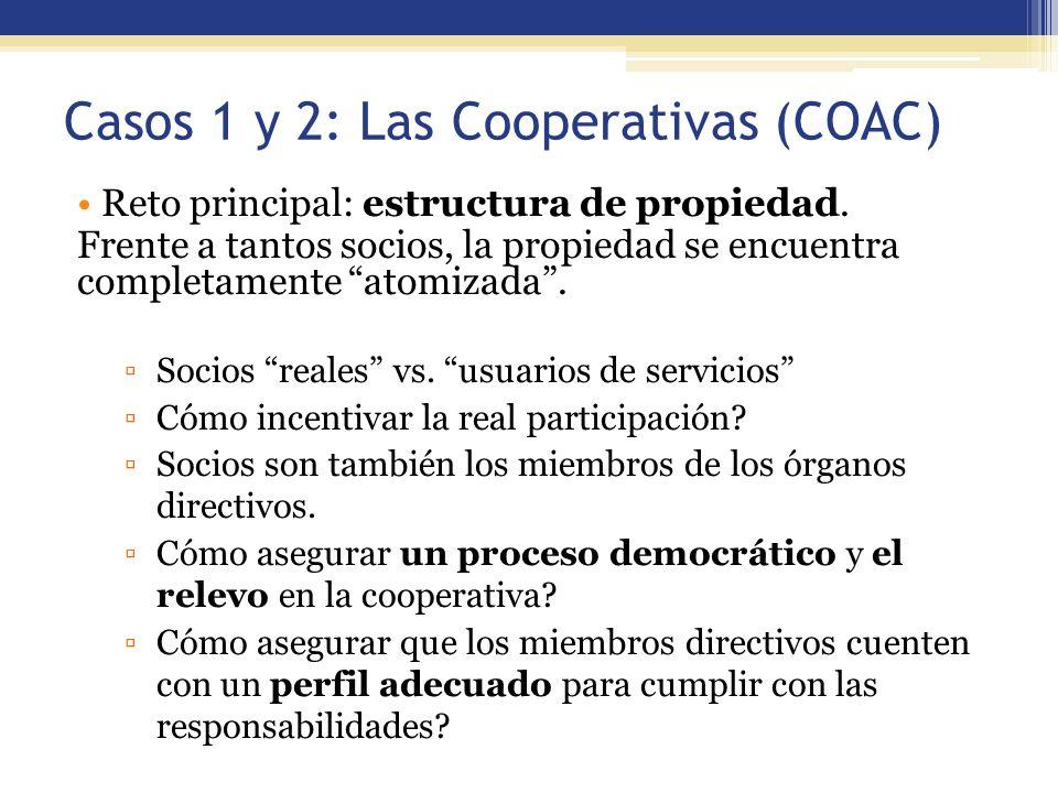 Casos 1 y 2: Las Cooperativas (COAC) Reto principal: estructura de propiedad. Frente a tantos socios, la propiedad se encuentra completamente atomizad