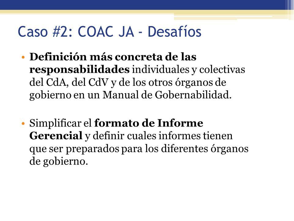 Caso #2: COAC JA - Desafíos Definición más concreta de las responsabilidades individuales y colectivas del CdA, del CdV y de los otros órganos de gobi