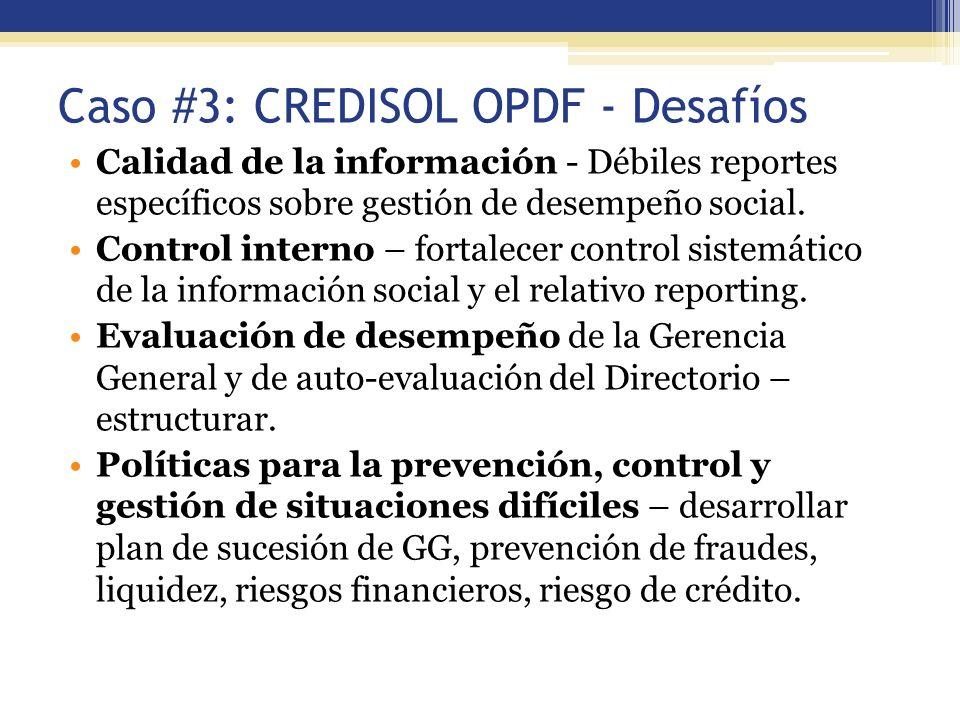Caso #3: CREDISOL OPDF - Desafíos Calidad de la información - Débiles reportes específicos sobre gestión de desempeño social. Control interno – fortal
