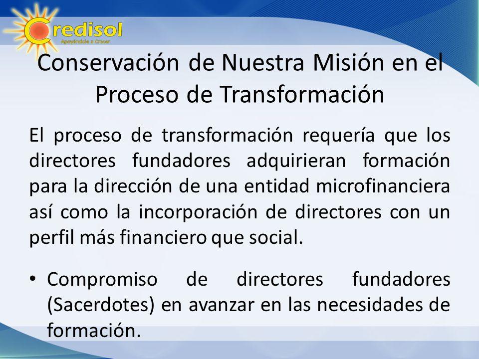 Conservación de Nuestra Misión en el Proceso de Transformación El proceso de transformación requería que los directores fundadores adquirieran formaci