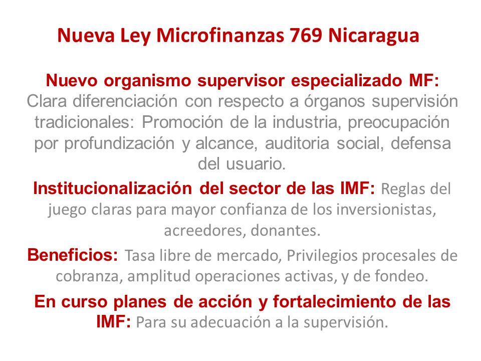 Nueva Ley Microfinanzas 769 Nicaragua Nuevo organismo supervisor especializado MF: Clara diferenciación con respecto a órganos supervisión tradicional