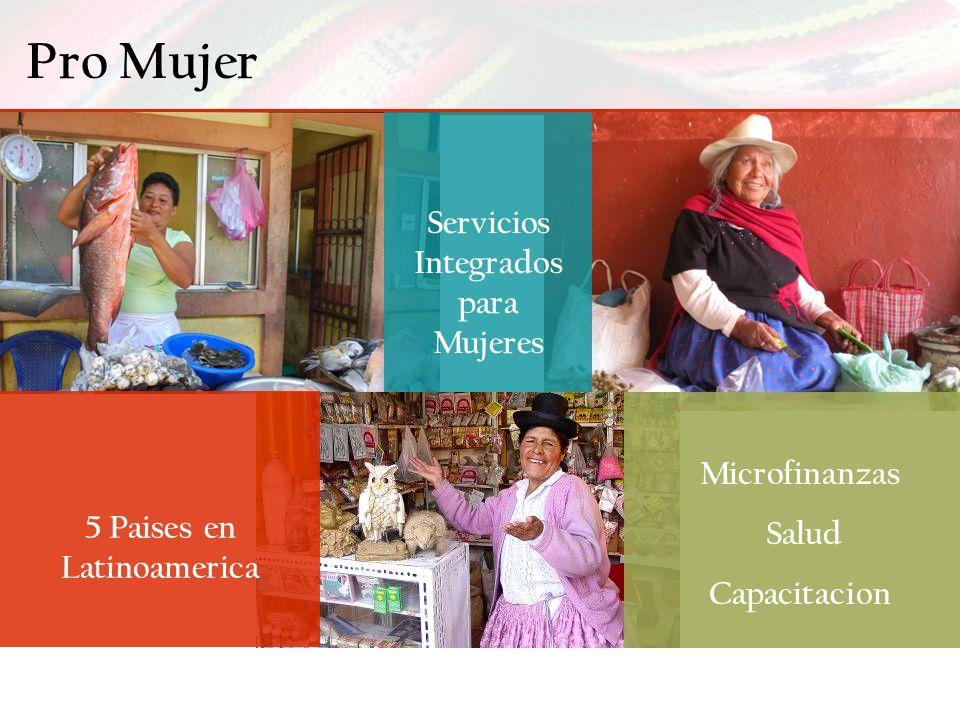 Servicios Integrados para Mujeres 5 Paises en Latinoamerica Microfinanzas Salud Capacitacion Pro Mujer