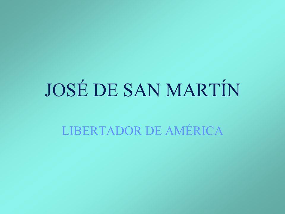JOSÉ DE SAN MARTÍN LIBERTADOR DE AMÉRICA