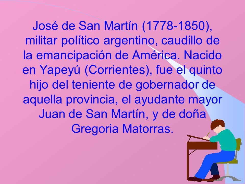 José de San Martín (1778-1850), militar político argentino, caudillo de la emancipación de América. Nacido en Yapeyú (Corrientes), fue el quinto hijo