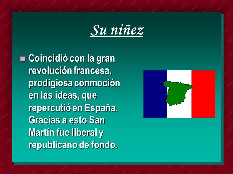 Su niñez n Coincidió con la gran revolución francesa, prodigiosa conmoción en las ideas, que repercutió en España.
