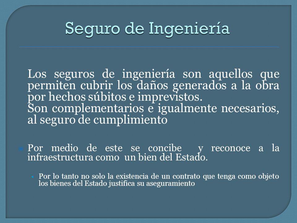 Los seguros de ingeniería son aquellos que permiten cubrir los daños generados a la obra por hechos súbitos e imprevistos. Son complementarios e igual