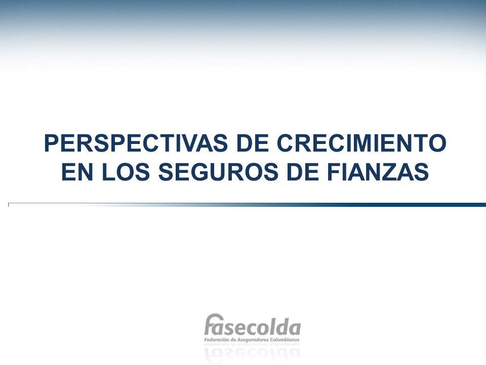 PERSPECTIVAS DE CRECIMIENTO EN LOS SEGUROS DE FIANZAS
