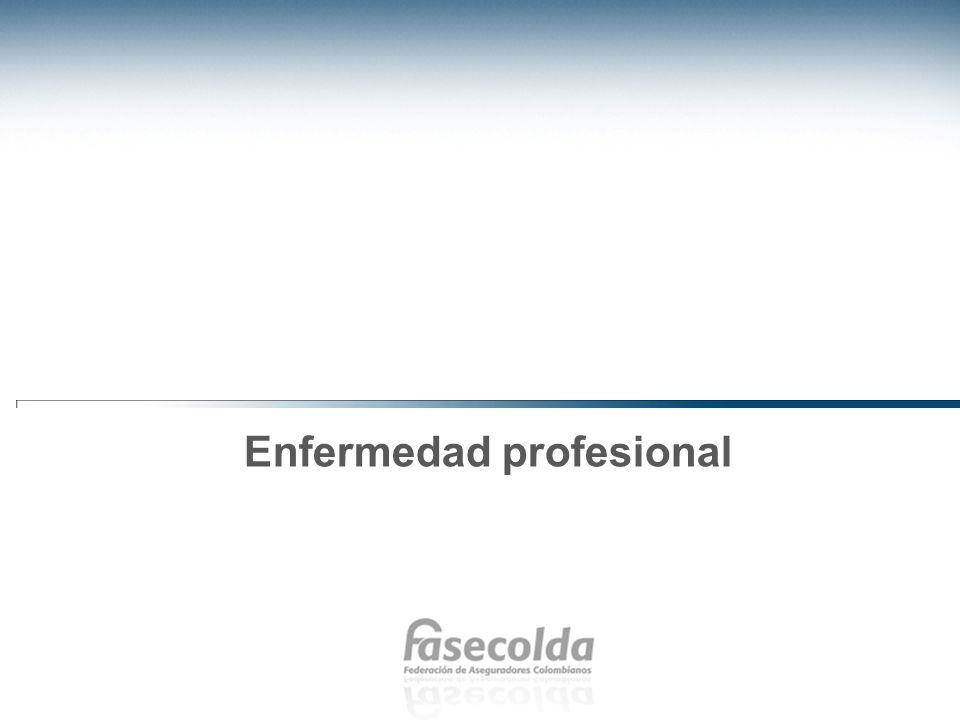 Indicadores de Enfermedad Profesional En lo relacionado con los indicadores de enfermedad profesional, se identifica que la tasa de enfermedades profesionales, luego de varios años de aumento, ya comienza a descender.