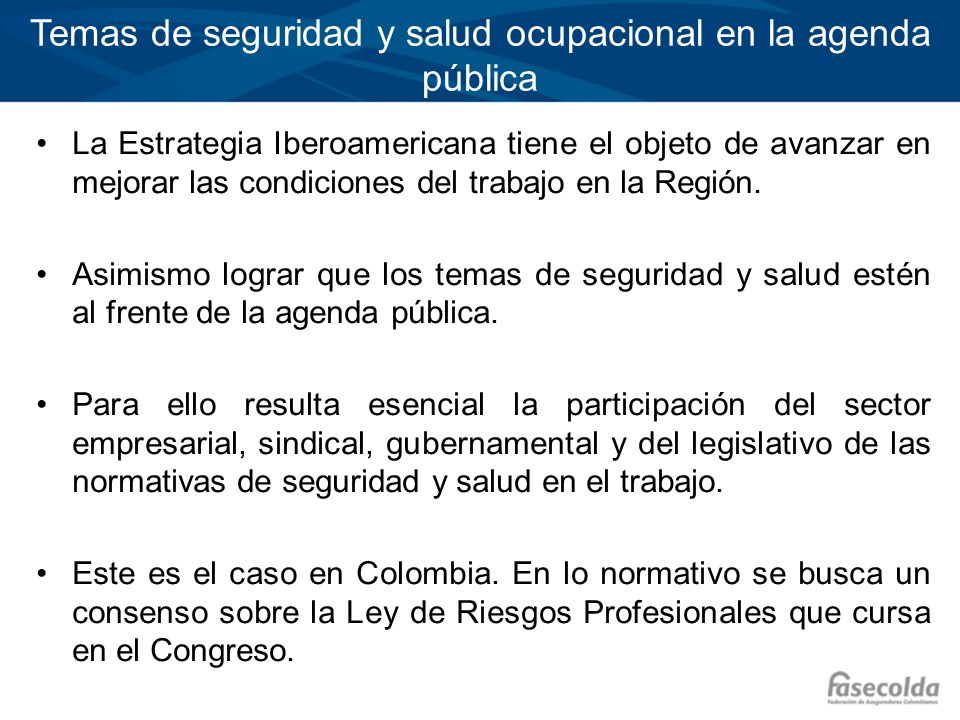 Marco normativo sobre la seguridad ocupacional Reforzar el marco normativo de seguridad y salud ocupacional.