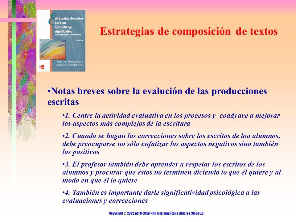 Copyright © 2002, por McGraw-Hill Interamericana Editores, S.A de C.V. Estrategias de composición de textos Notas breves sobre la evalución de las pro