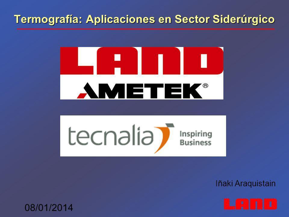 08/01/2014 Termografía: Aplicaciones en Sector Siderúrgico Iñaki Araquistain