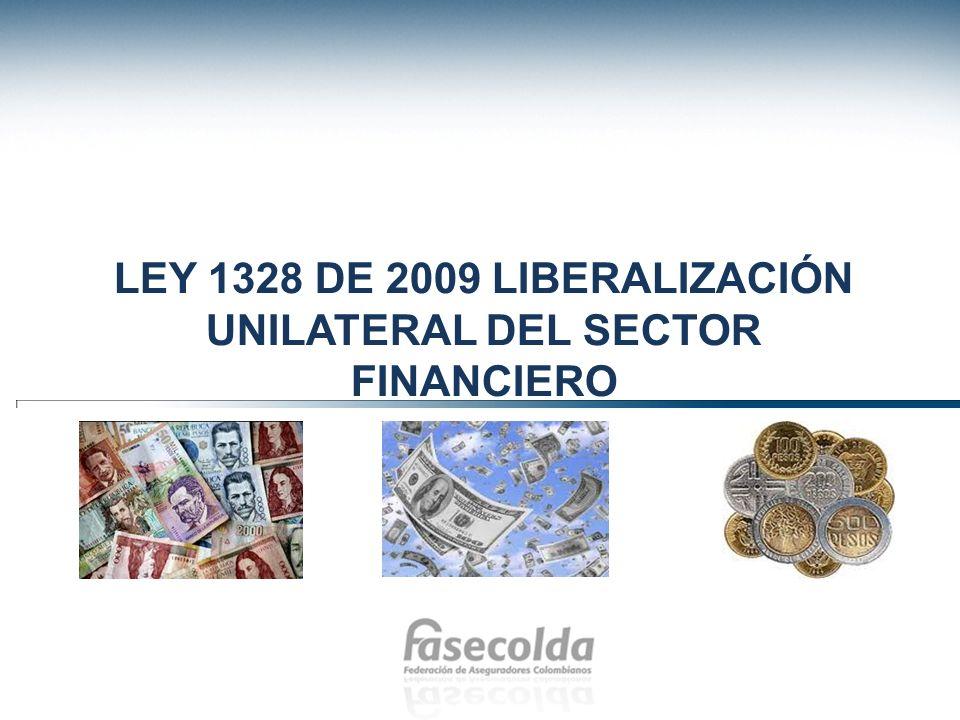 LEY 1328 DE 2009 LIBERALIZACIÓN UNILATERAL DEL SECTOR FINANCIERO