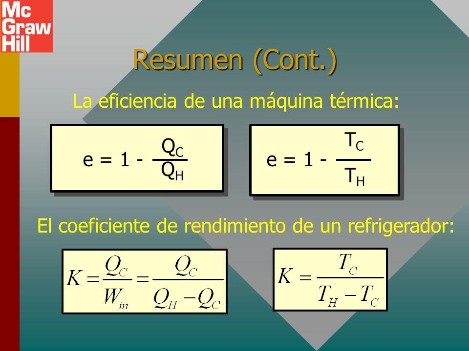 Resumen (Cont.) Segunda ley de la termodinámica: Es imposible construir una máquina que, al operar en un ciclo, no produzca efectos distintos a la ext