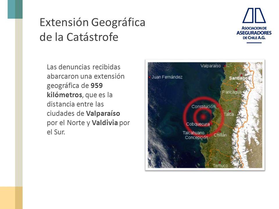 Extensión Geográfica de la Catástrofe Las denuncias recibidas abarcaron una extensión geográfica de 959 kilómetros, que es la distancia entre las ciudades de Valparaíso por el Norte y Valdivia por el Sur.