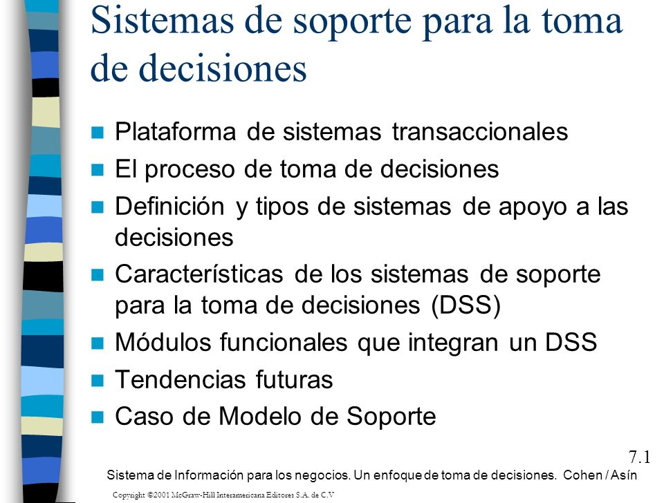 Sistemas de soporte para la toma de decisiones Plataforma de sistemas transaccionales El proceso de toma de decisiones Definición y tipos de sistemas