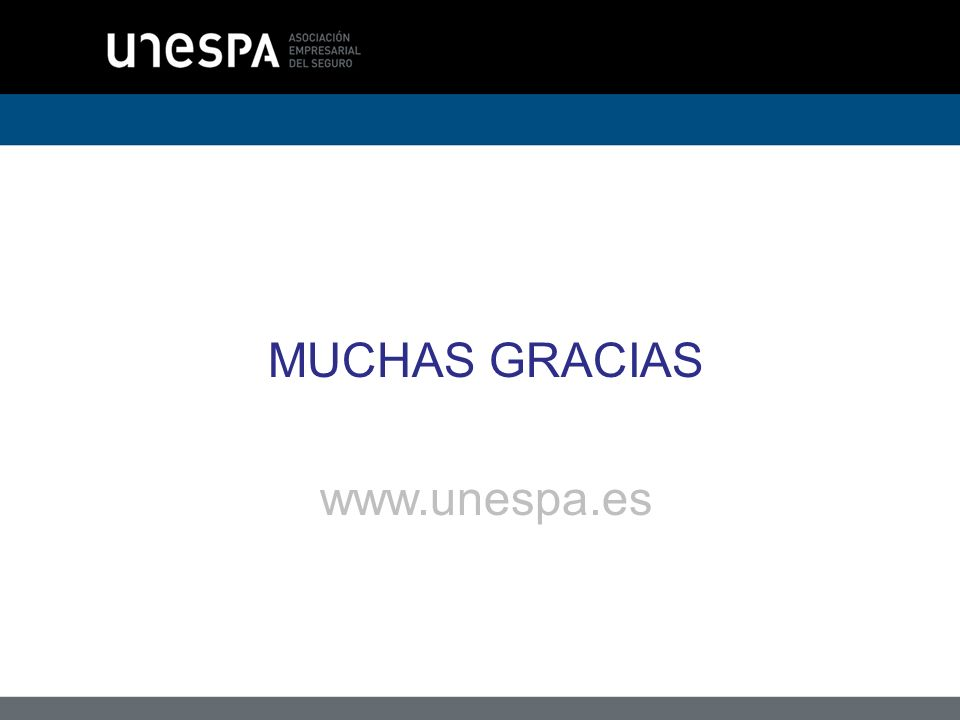 MUCHAS GRACIAS www.unespa.es