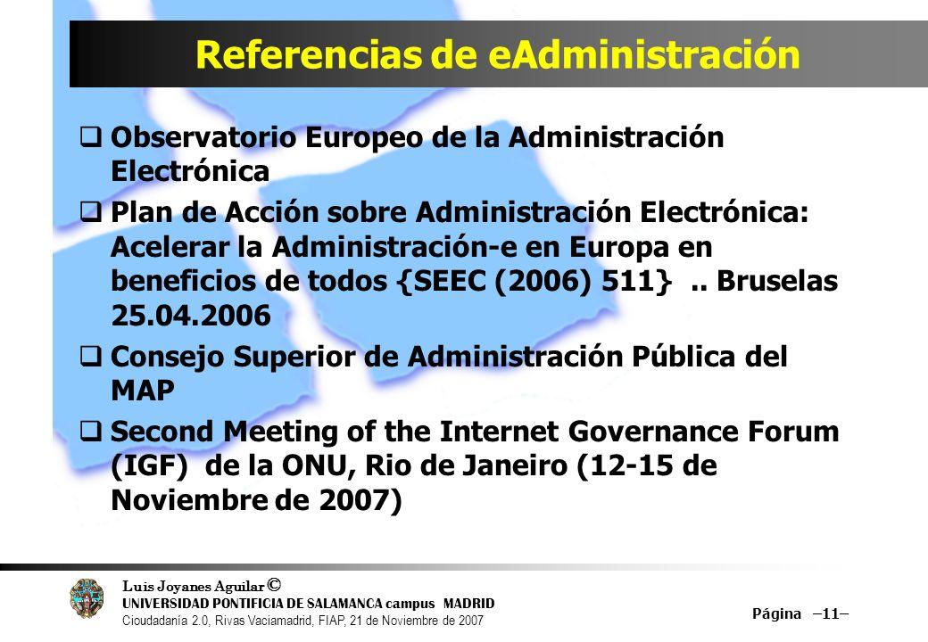 Luis Joyanes Aguilar © UNIVERSIDAD PONTIFICIA DE SALAMANCA campus MADRID Cioudadanía 2.0, Rivas Vaciamadrid, FIAP, 21 de Noviembre de 2007 Página –11–