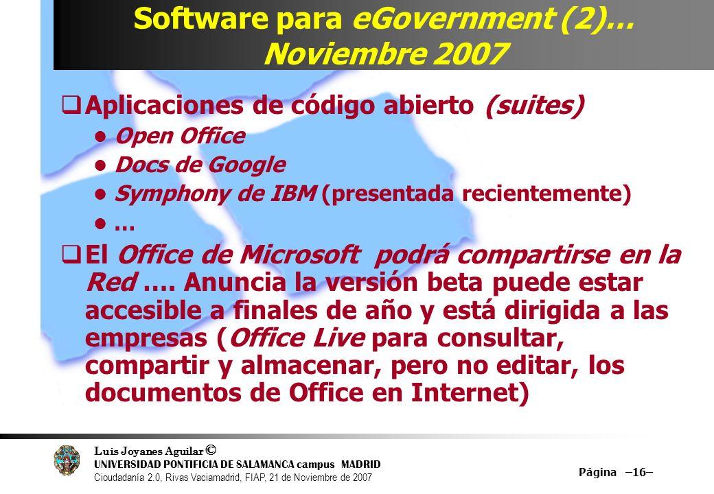 Luis Joyanes Aguilar © UNIVERSIDAD PONTIFICIA DE SALAMANCA campus MADRID Cioudadanía 2.0, Rivas Vaciamadrid, FIAP, 21 de Noviembre de 2007 Página –16–