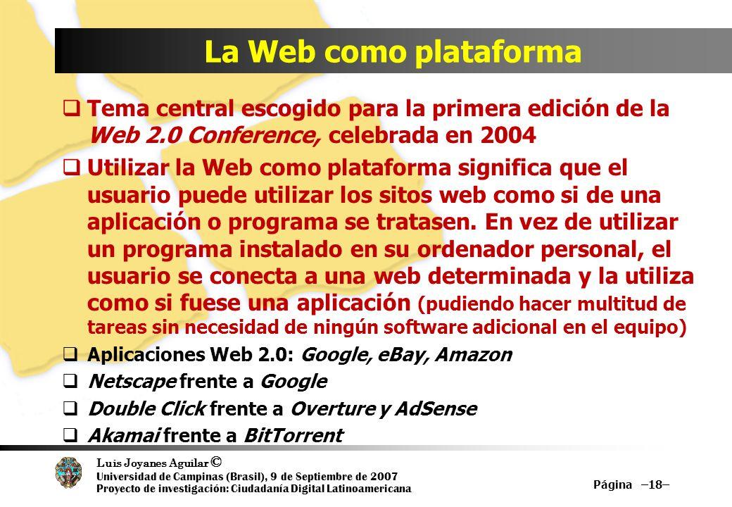 Luis Joyanes Aguilar © Universidad de Campinas (Brasil), 9 de Septiembre de 2007 Proyecto de investigación: Ciudadanía Digital Latinoamericana La Web