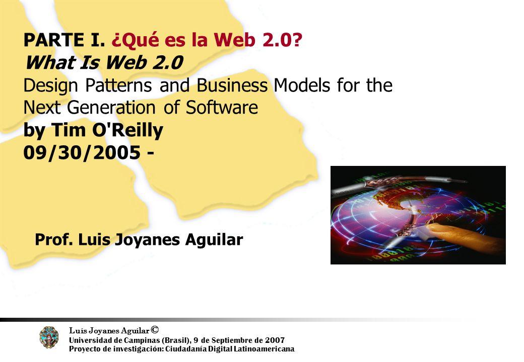 Luis Joyanes Aguilar © Universidad de Campinas (Brasil), 9 de Septiembre de 2007 Proyecto de investigación: Ciudadanía Digital Latinoamericana Página –3– PALABRAS EMERGENTES EN LA WEB (Buzzwords) Web 2.0 ……..