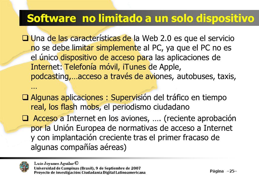 Luis Joyanes Aguilar © Universidad de Campinas (Brasil), 9 de Septiembre de 2007 Proyecto de investigación: Ciudadanía Digital Latinoamericana Softwar