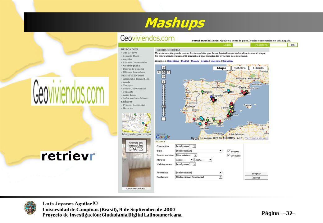 Luis Joyanes Aguilar © Universidad de Campinas (Brasil), 9 de Septiembre de 2007 Proyecto de investigación: Ciudadanía Digital Latinoamericana Mashups Página –32–