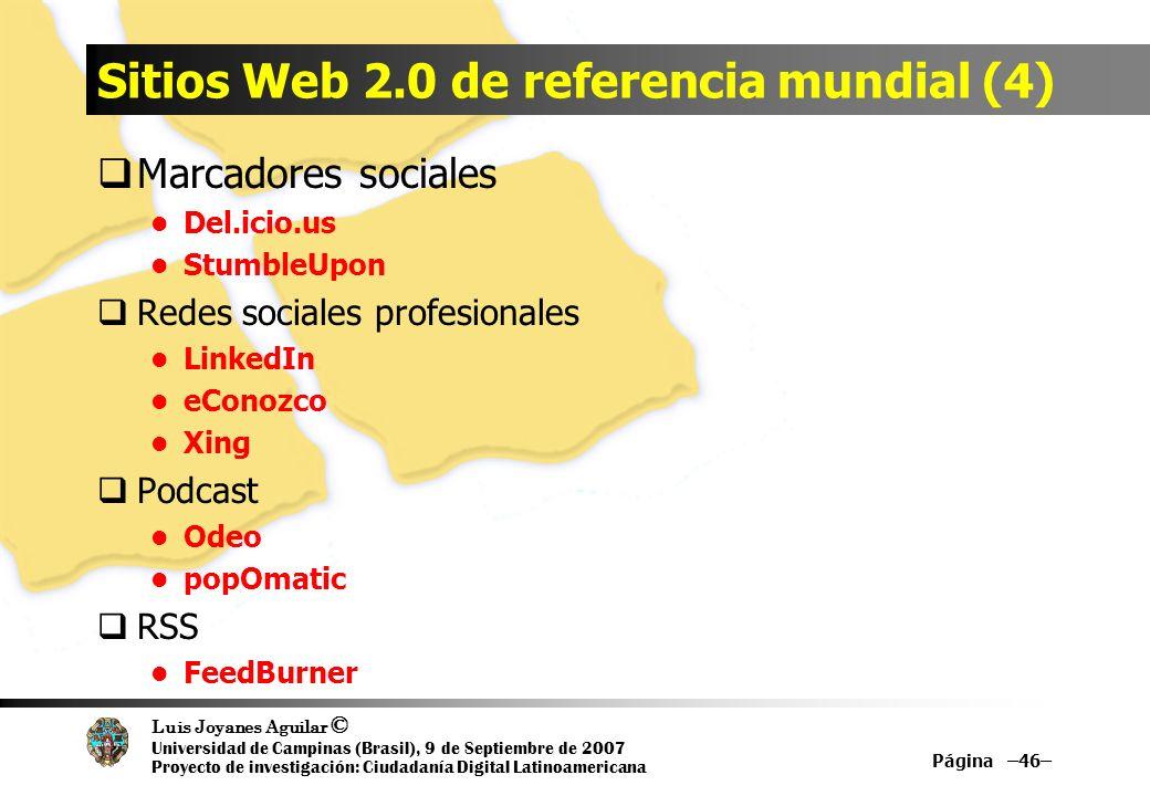 Luis Joyanes Aguilar © Universidad de Campinas (Brasil), 9 de Septiembre de 2007 Proyecto de investigación: Ciudadanía Digital Latinoamericana Sitios
