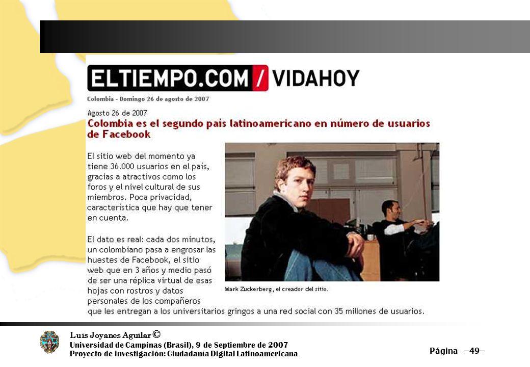 Luis Joyanes Aguilar © Universidad de Campinas (Brasil), 9 de Septiembre de 2007 Proyecto de investigación: Ciudadanía Digital Latinoamericana Página –49–