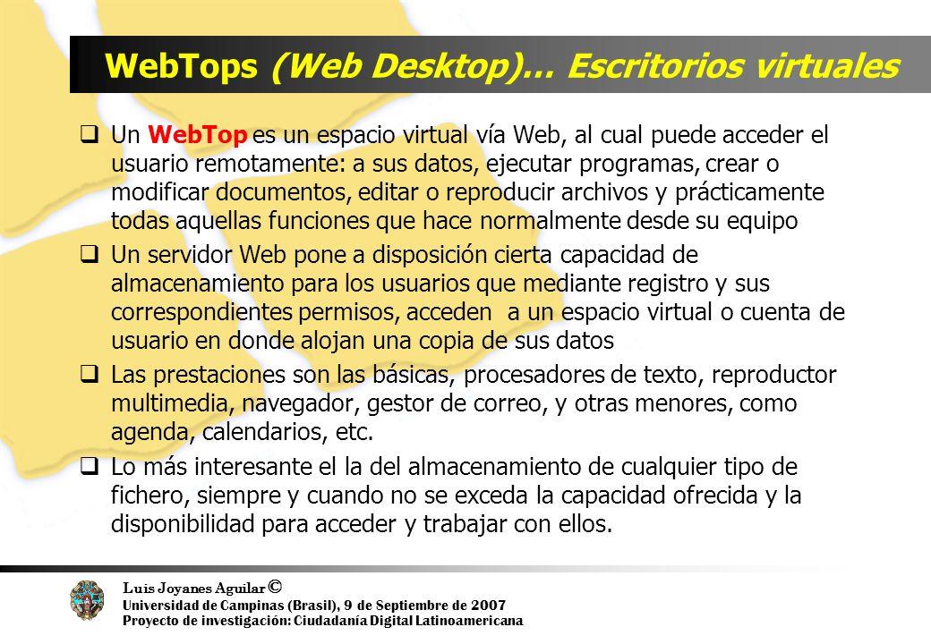 Luis Joyanes Aguilar © Universidad de Campinas (Brasil), 9 de Septiembre de 2007 Proyecto de investigación: Ciudadanía Digital Latinoamericana WebTops