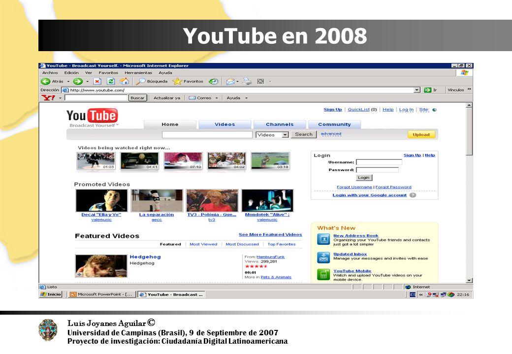 Luis Joyanes Aguilar © Universidad de Campinas (Brasil), 9 de Septiembre de 2007 Proyecto de investigación: Ciudadanía Digital Latinoamericana YouTube