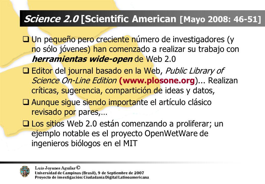 Luis Joyanes Aguilar © Universidad de Campinas (Brasil), 9 de Septiembre de 2007 Proyecto de investigación: Ciudadanía Digital Latinoamericana Science