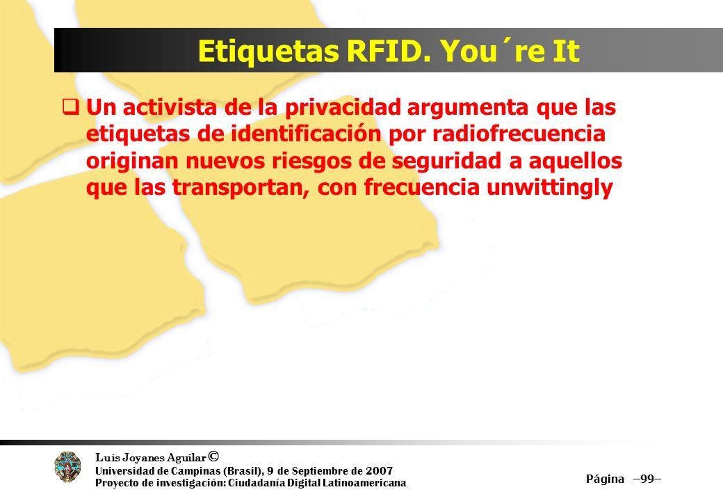 Luis Joyanes Aguilar © Universidad de Campinas (Brasil), 9 de Septiembre de 2007 Proyecto de investigación: Ciudadanía Digital Latinoamericana Etiquetas RFID.