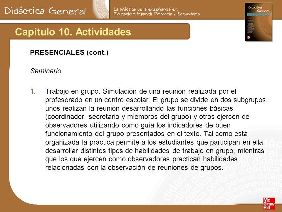 Capítulo 10. Actividades PRESENCIALES (cont.) Seminario 1.Trabajo en grupo.