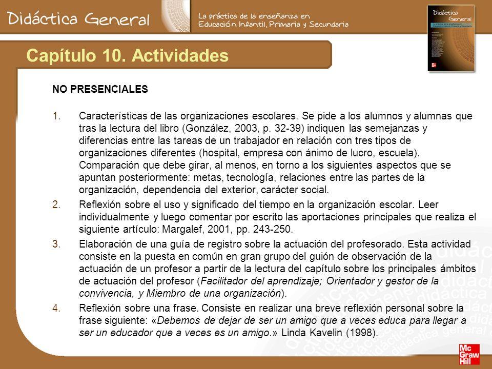Capítulo 10. Actividades NO PRESENCIALES 1.Características de las organizaciones escolares.