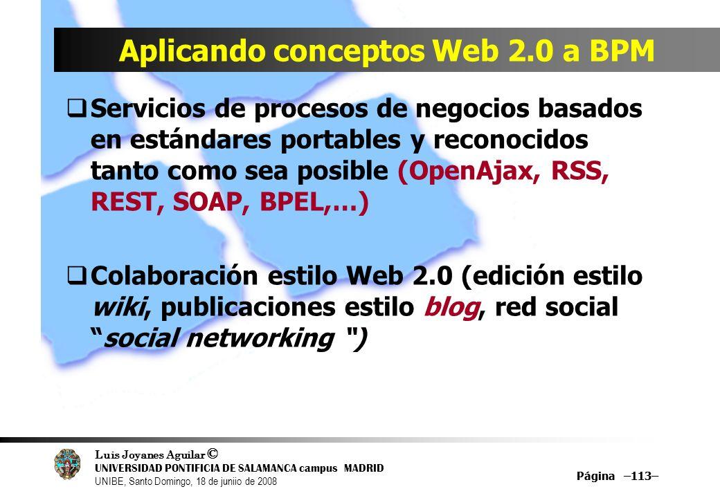 Luis Joyanes Aguilar © UNIVERSIDAD PONTIFICIA DE SALAMANCA campus MADRID UNIBE, Santo Domingo, 18 de juniio de 2008 Página –113– Aplicando conceptos W