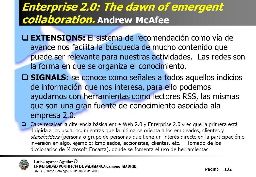 Luis Joyanes Aguilar © UNIVERSIDAD PONTIFICIA DE SALAMANCA campus MADRID UNIBE, Santo Domingo, 18 de juniio de 2008 Enterprise 2.0: The dawn of emerge